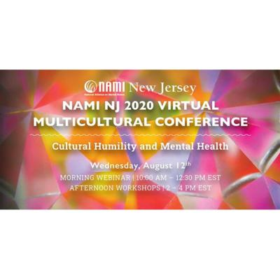 NAMI NJ 2020 Virtual Multicultural Conference - Cultural Humility and Mental Health