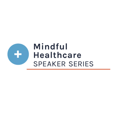 Mindful Healthcare Speaker Series