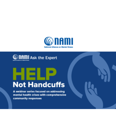 Presenting Part Four in the NAMI Ask the Expert Series: Help Not Handcuffs - Implementing a New System